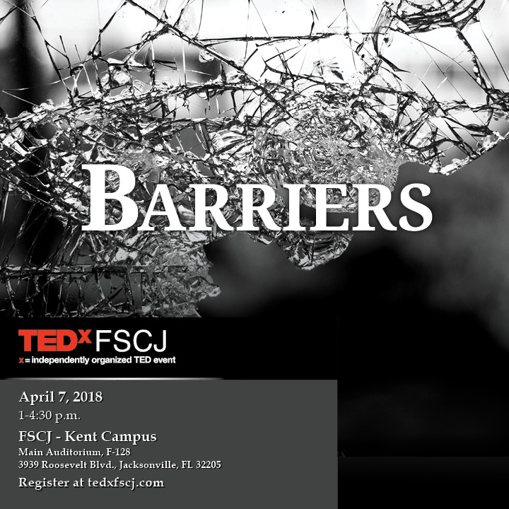 Join us for the TEDxFSCJ Main Event: Barriers