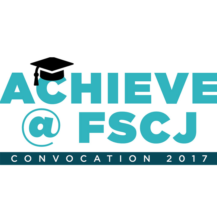 Convocation 2017: Achieve @ FSCJ