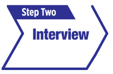 Step two, interview