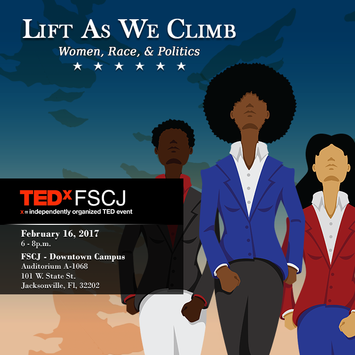 "TEDxFSCJ to Host ""Lift as We Climb: Women, Race & Politics"" Salon"