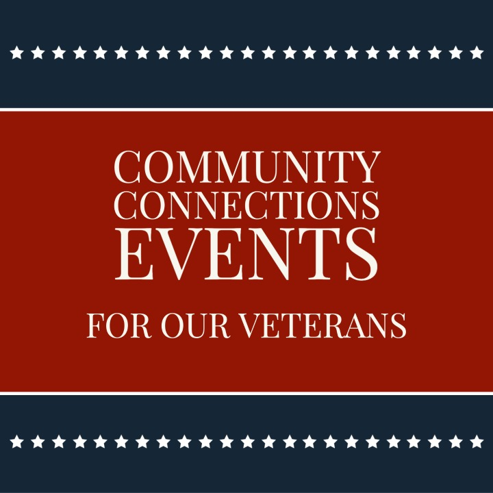 Paving the Way Through Community Connections Events for Veterans